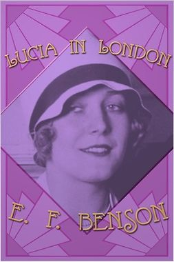 Benson, E. F. - Lucia in London, ebook