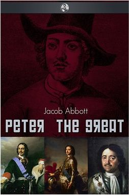 Abbott, Jacob - Peter the Great, ebook