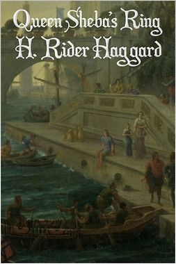 Haggard, H. Rider - Queen Sheba's Ring, ebook