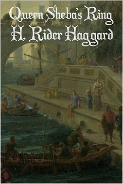Haggard, H. Rider - Queen Sheba's Ring, e-kirja