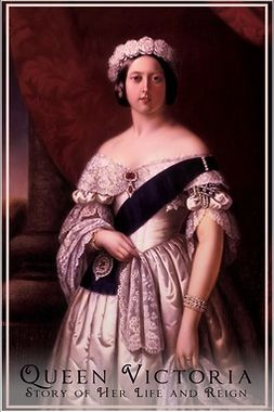 Anonymous - Queen Victoria - Her Life and Reign, ebook