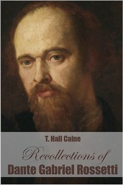 Caine, Thomas Henry - Recollections of Dante Gabriel Rossetti, e-bok