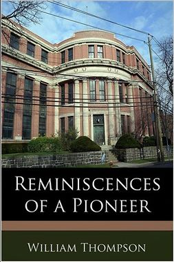 Thompson, William - Reminiscences of a Pioneer, ebook