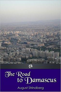 Strindberg, August - The Road to Damascus, e-kirja