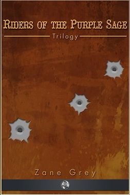 Grey, Zane - Riders of the Purple Sage - Trilogy, ebook