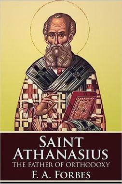 Forbes, F. A. - Saint Athanasius, ebook