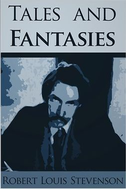Stevenson, Robert Louis - Tales and Fantasies, ebook