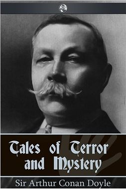 Doyle, Arthur Conan - Tales of Terror and Mystery, ebook