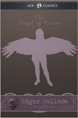 Wallace, Edgar - The Angel of Terror, ebook