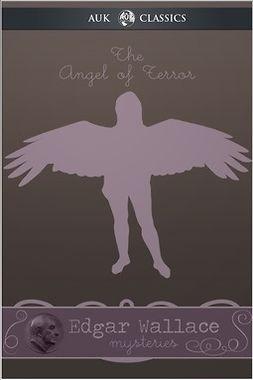 Wallace, Edgar - The Angel of Terror, e-bok