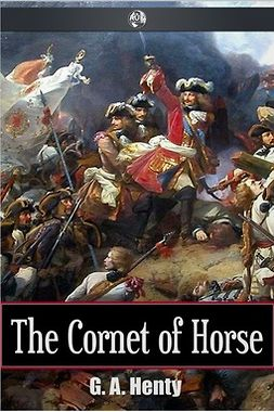 Henty, G. A. - The Cornet of Horse, ebook