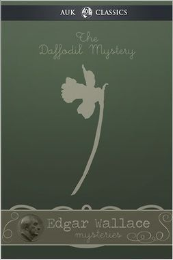 Wallace, Edgar - The Daffodil Mystery, ebook