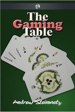 Steinmetz, Andrew - The Gaming Table, e-bok