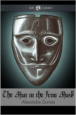 Dumas, Alexandre - The Man in the Iron Mask, e-kirja