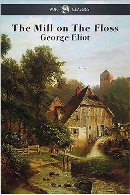 Eliot, George - The Mill on the Floss, e-kirja