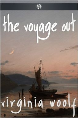 Woolf, Virginia - The Voyage Out, e-bok