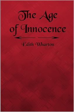 Wharton, Edith - The Age of Innocence, e-bok