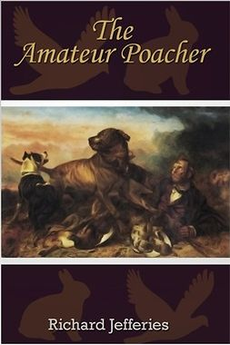 Jefferies, Richard - The Amateur Poacher, e-bok