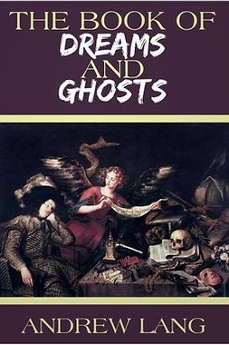 Lang, Andrew - The Book of Dreams and Ghosts, e-bok