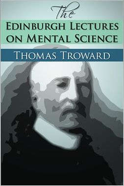 Troward, Thomas - The Edinburgh Lectures on Mental Science, ebook