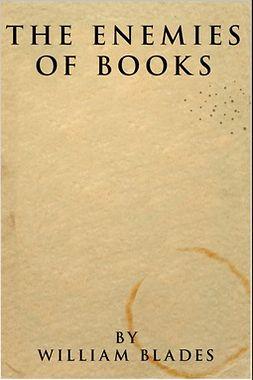 Blades, William - The Enemies of Books, e-bok