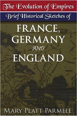 Parmele, Mary Platt - The Evolution of Empires, ebook