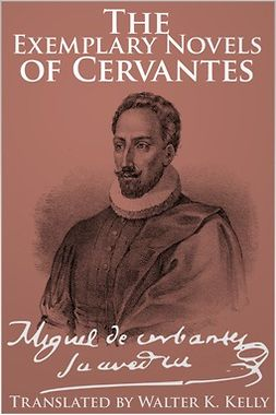 Cervantes, Miguel de - The Exemplary Novels of Cervantes, e-kirja
