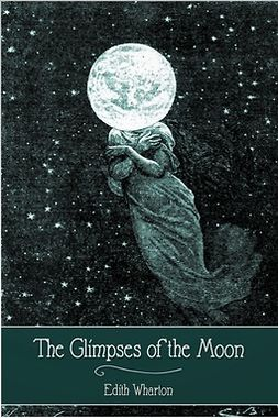 Wharton, Edith - The Glimpses of the Moon, ebook