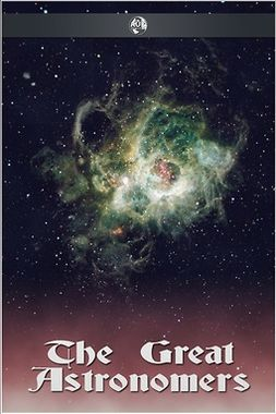 Ball, Robert S. - The Great Astronomers, ebook