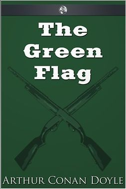 Doyle, Arthur Conan - The Green Flag, ebook