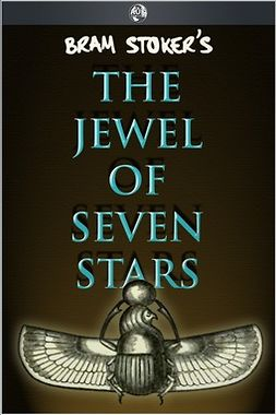 Stoker, Bram - The Jewel of Seven Stars, ebook