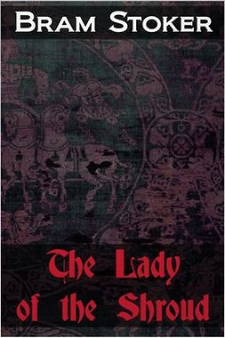 Stoker, Bram - The Lady of the Shroud, ebook