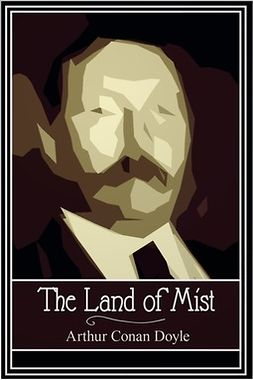 Doyle, Arthur Conan - The Land of Mist, ebook
