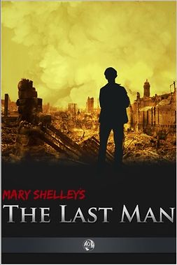 Shelley, Mary - The Last Man, e-kirja