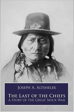 Altsheler, Joseph A. - The Last of the Chiefs, ebook