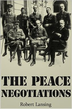 Lansing, Robert - The Peace Negotiations, ebook
