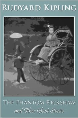 Kipling, Rudyard - The Phantom Rickshaw and Other Ghost Stories, e-kirja