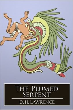 Lawrence, D. H. - The Plumed Serpent, e-kirja