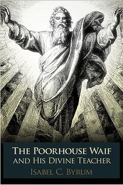 Byrum, Isabel C. - The Poorhouse Waif, ebook