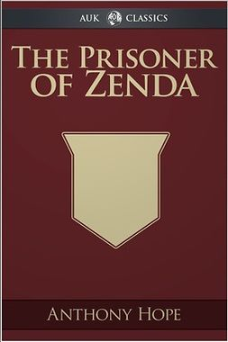 Hope, Anthony - The Prisoner of Zenda, e-kirja