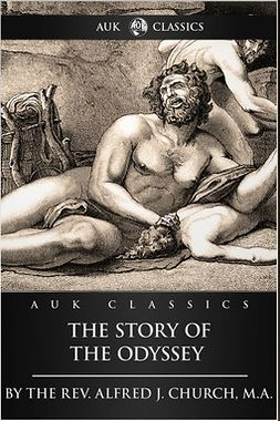 Church, Alfred J. - The Story of the Odyssey, e-kirja