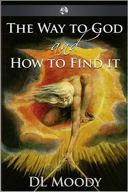 Moody, Dwight Lyman - The Way to God, ebook
