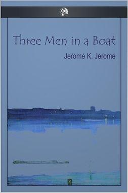 Jerome, Jerome K. - Three Men in a Boat, e-bok