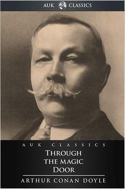 Doyle, Arthur Conan - Through the Magic Door, ebook