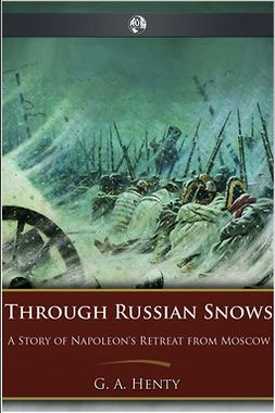 Henty, George A. - Through Russian Snows, e-bok