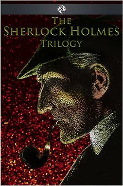 Doyle, Arthur Conan - The Sherlock Holmes Trilogy, ebook