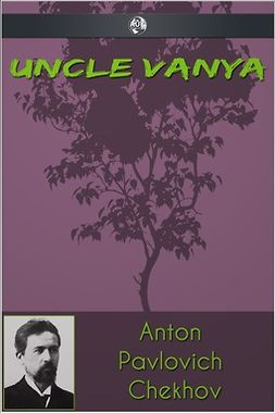 Chekhov, Anton Pavlovich - Uncle Vanya, ebook