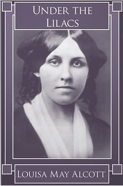 Alcott, Louisa May - Under the Lilacs, ebook