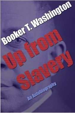 Washington, Booker T. - Up from Slavery, ebook