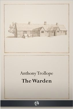 Trollope, Anthony - The Warden, e-kirja